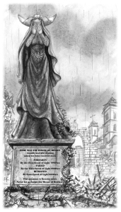 The Sisterhood of Light realized they failed the House of Bodice. They erected a statue in the ruins of their manor and created the holiday St. Porter's Day in their honor (art by Carol Phillips)